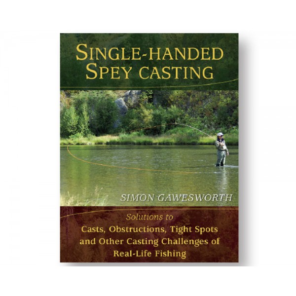 Single-Handed Spey Casting - Simon Gawesworth