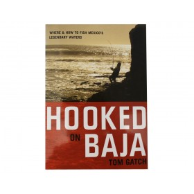 Hooked on Baja - Tom Gatch