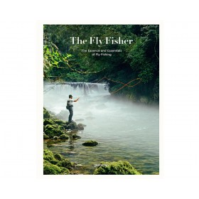 The Fly Fisher: The Essence and Essentials of Fly Fishing - Thorsten Strüben & Jan Blumentritt